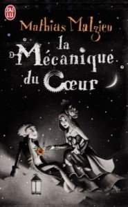 La Mécanique du Coeur de Mathias Malzieu  dans Avis littéraires couv64925742-185x300