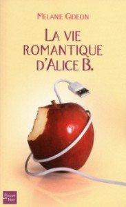 La vie romantique d'Alice B. de Mélanie Gideon  dans Avis littéraires couv45935952-183x300