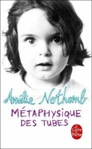 Métaphysique des tubes de Amélie Nothomb dans Avis littéraires couv66127896-185x300