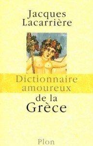 Dictionnaire amoureux de la Grèce de Jacques Lacarrière dans Avis littéraires couv45882938-193x300