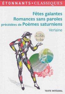 Fêtes galantes, Romances sans paroles, précédes de Poèmes saturniens