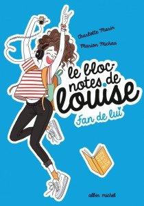 Le bloc-notes de Louise tome 1  Fan de lui
