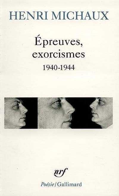 Epreuves, exorcismes ,1940-1944 - Henri Michaux