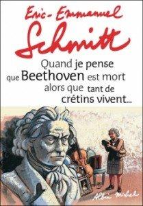Quand je pense que Beethoven est mort alors que tant de crétins vivent