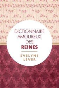 Dictionnaire amoureux des reines